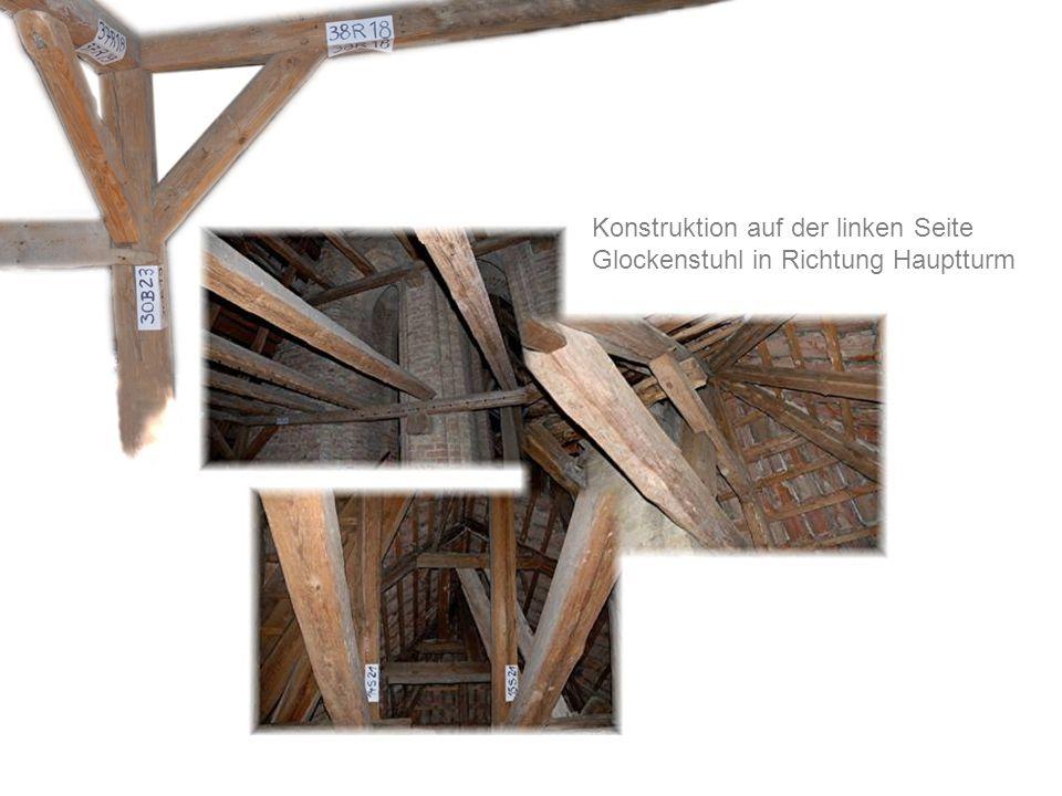 Konstruktion auf der linken Seite Glockenstuhl in Richtung Hauptturm