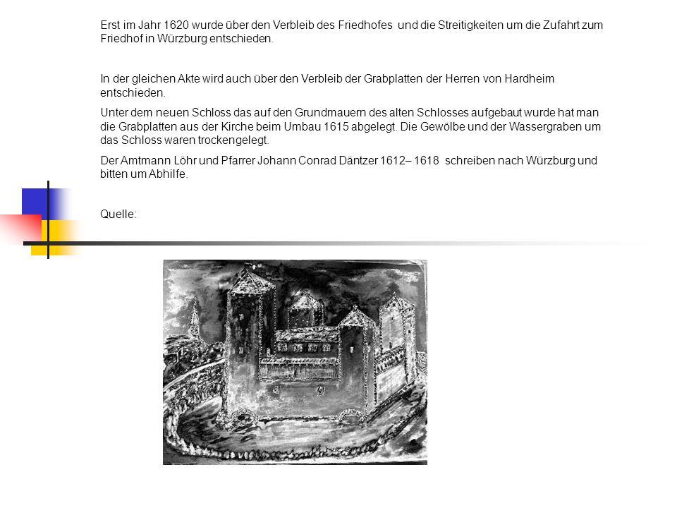 Erst im Jahr 1620 wurde über den Verbleib des Friedhofes und die Streitigkeiten um die Zufahrt zum Friedhof in Würzburg entschieden.