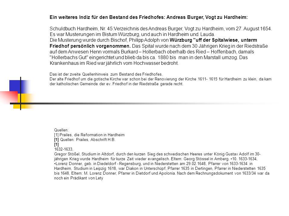 Ein weiteres Indiz für den Bestand des Friedhofes: Andreas Burger, Vogt zu Hardheim: