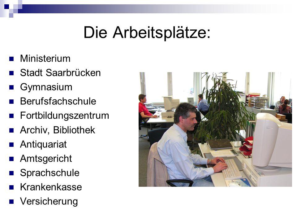 Die Arbeitsplätze: Ministerium Stadt Saarbrücken Gymnasium