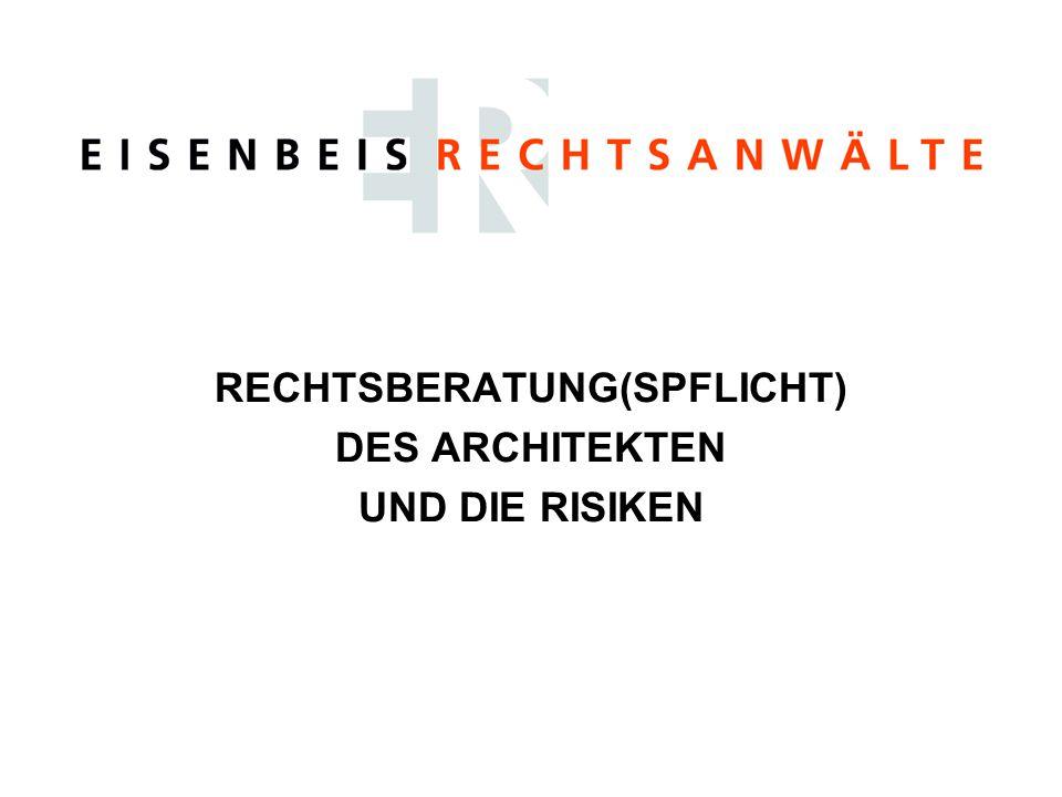 RECHTSBERATUNG(SPFLICHT) DES ARCHITEKTEN UND DIE RISIKEN