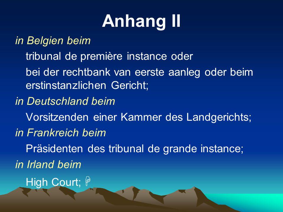 Anhang II - in Belgien beim tribunal de première instance oder