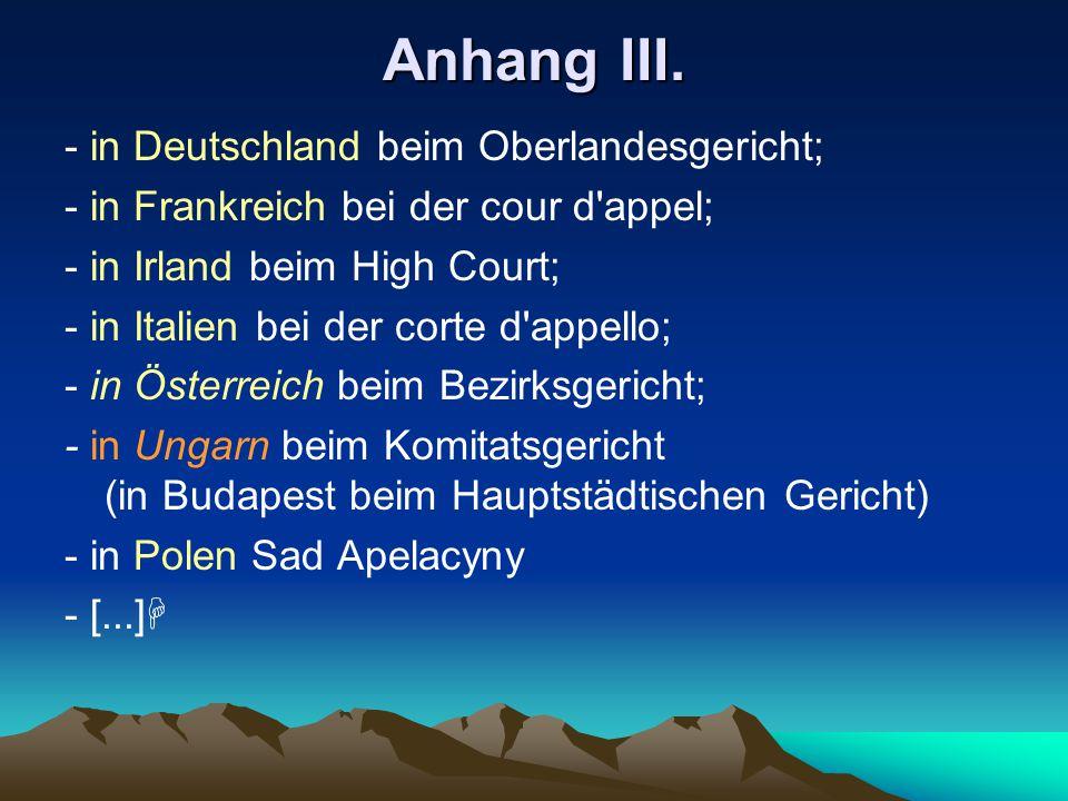 Anhang III. - in Deutschland beim Oberlandesgericht;