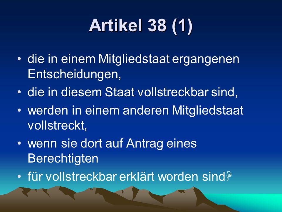 Artikel 38 (1) die in einem Mitgliedstaat ergangenen Entscheidungen,