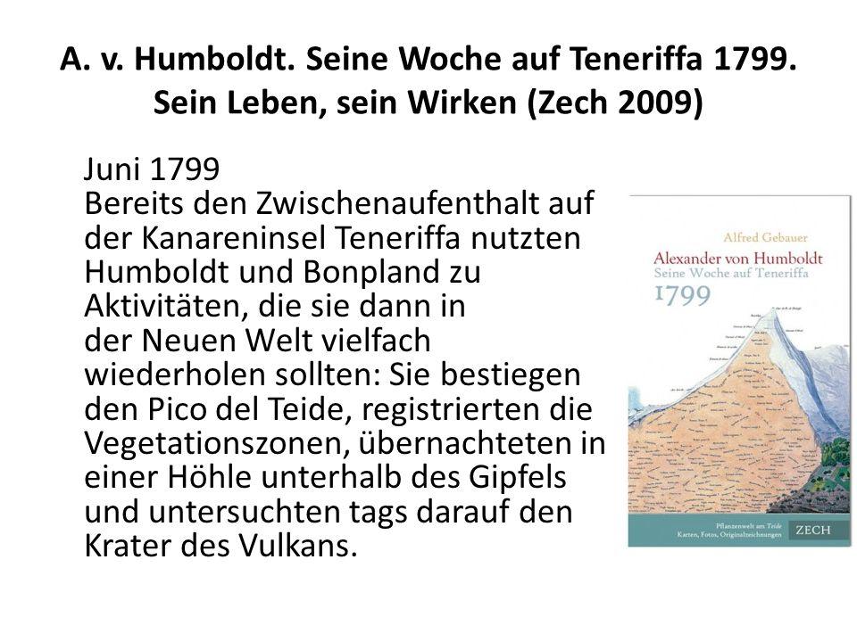 A. v. Humboldt. Seine Woche auf Teneriffa 1799