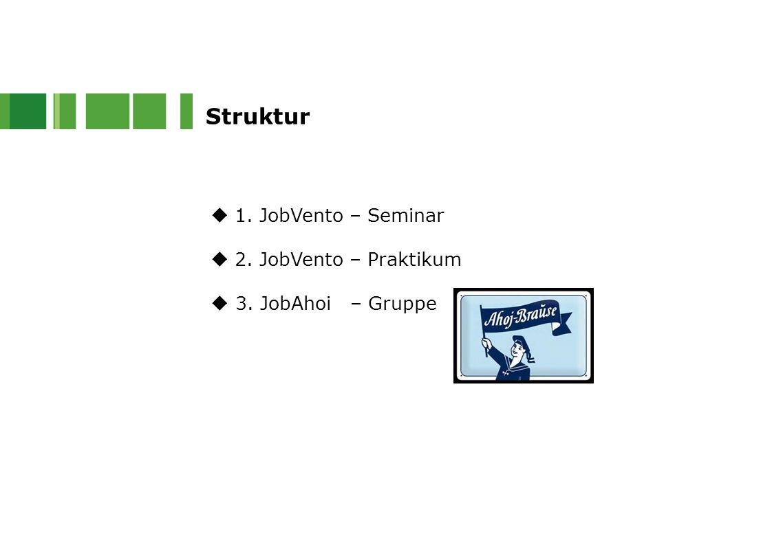 Struktur 1. JobVento – Seminar 2. JobVento – Praktikum
