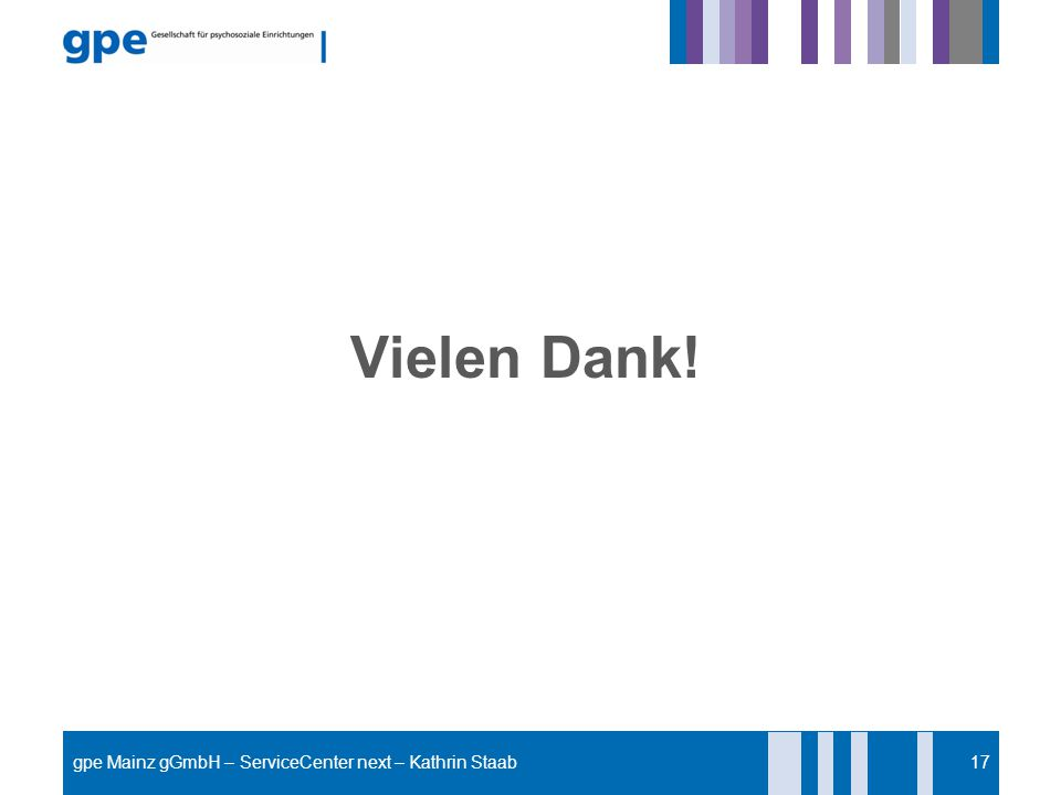 Vielen Dank! gpe Mainz gGmbH – ServiceCenter next – Kathrin Staab
