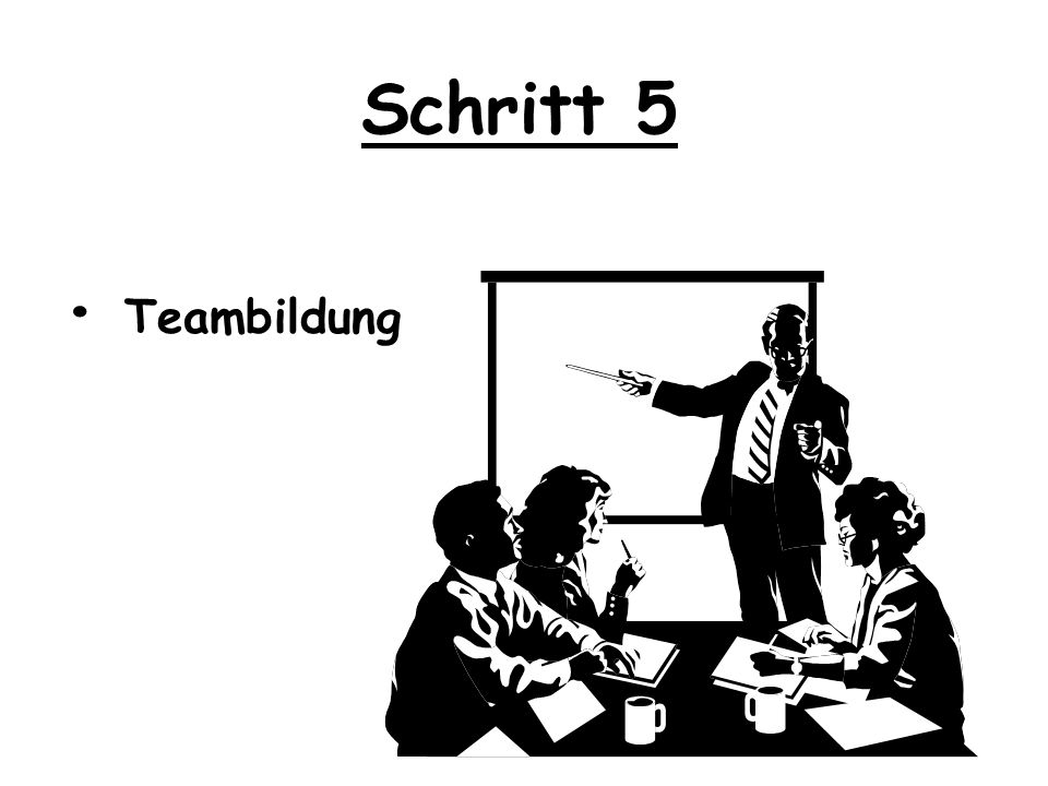 Schritt 5 • Teambildung
