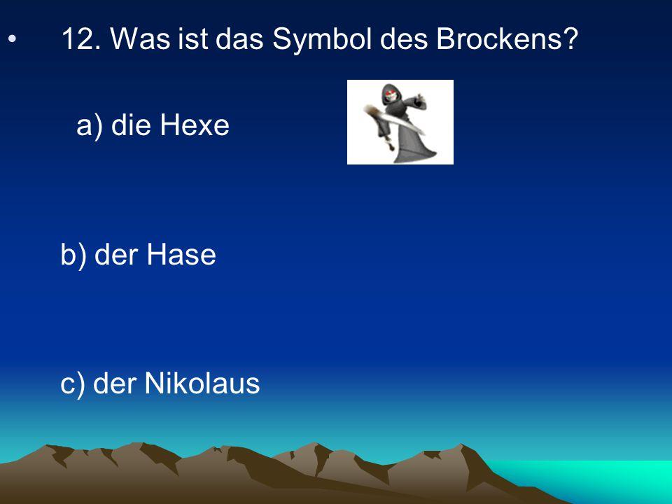 12. Was ist das Symbol des Brockens