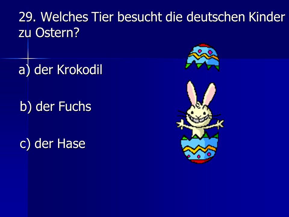 29. Welches Tier besucht die deutschen Kinder zu Ostern