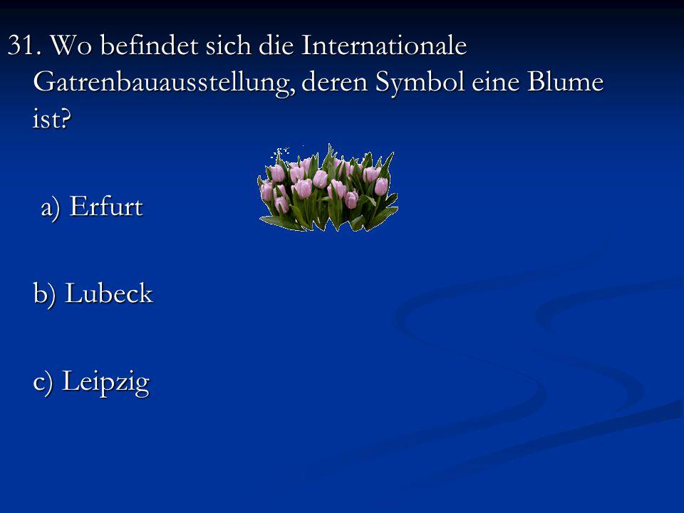 31. Wo befindet sich die Internationale Gatrenbauausstellung, deren Symbol eine Blume ist