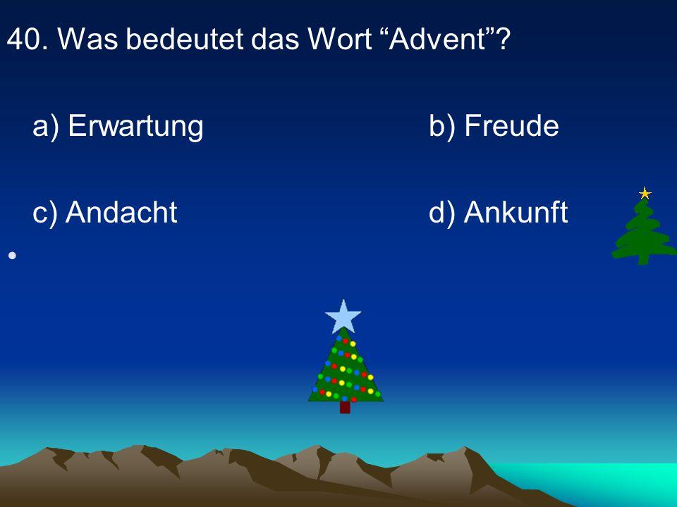 40. Was bedeutet das Wort Advent
