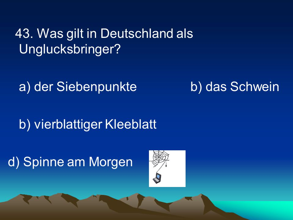 43. Was gilt in Deutschland als Unglucksbringer
