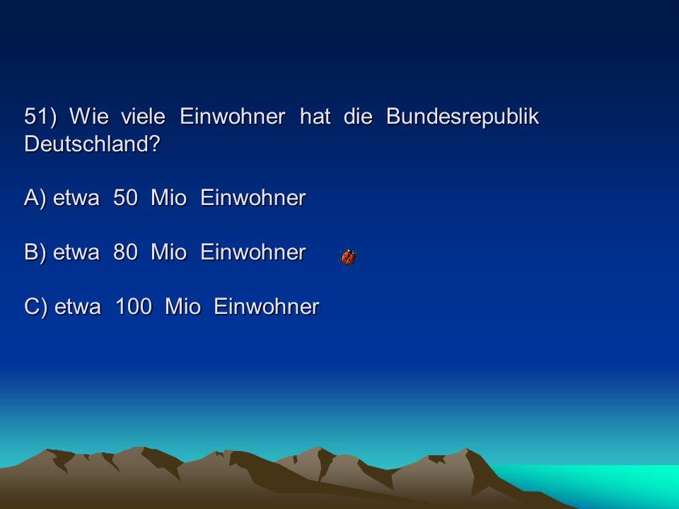 51) Wie viele Einwohner hat die Bundesrepublik Deutschland