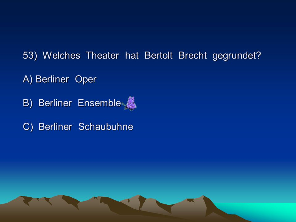53) Welches Theater hat Bertolt Brecht gegrundet