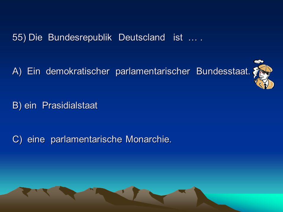55) Die Bundesrepublik Deutscland ist …