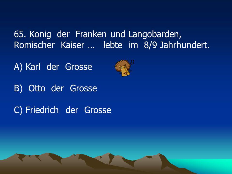 65. Konig der Franken und Langobarden, Romischer Kaiser … lebte im 8/9 Jahrhundert.
