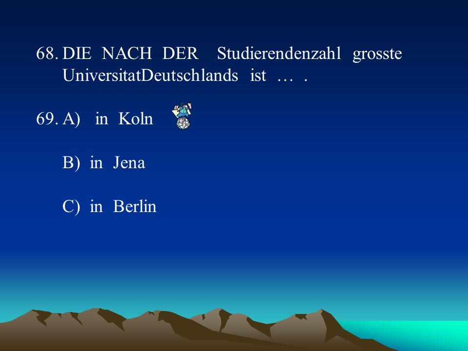 DIE NACH DER Studierendenzahl grosste UniversitatDeutschlands ist … .