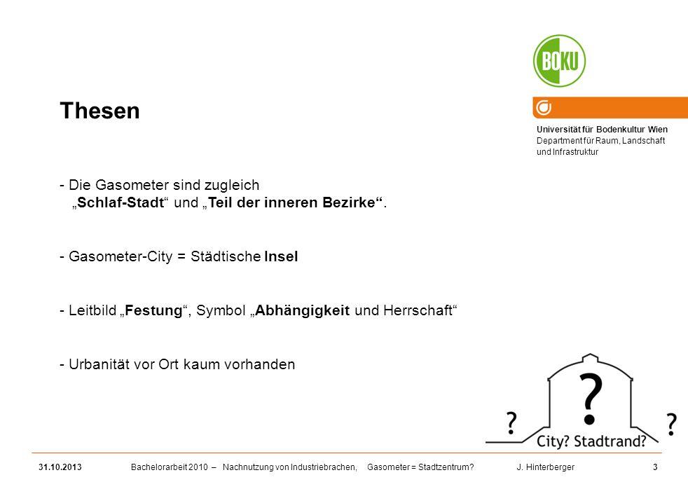 """Thesen Die Gasometer sind zugleich """"Schlaf-Stadt und """"Teil der inneren Bezirke . Gasometer-City = Städtische Insel."""