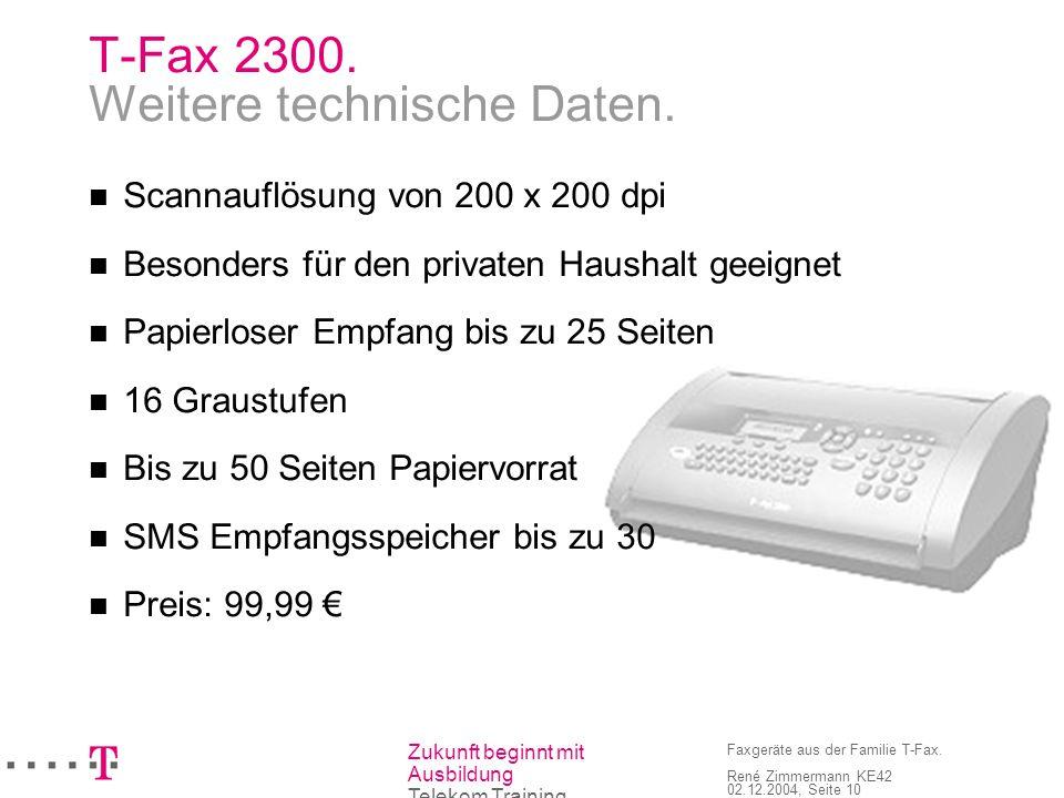 T-Fax 2300. Weitere technische Daten.