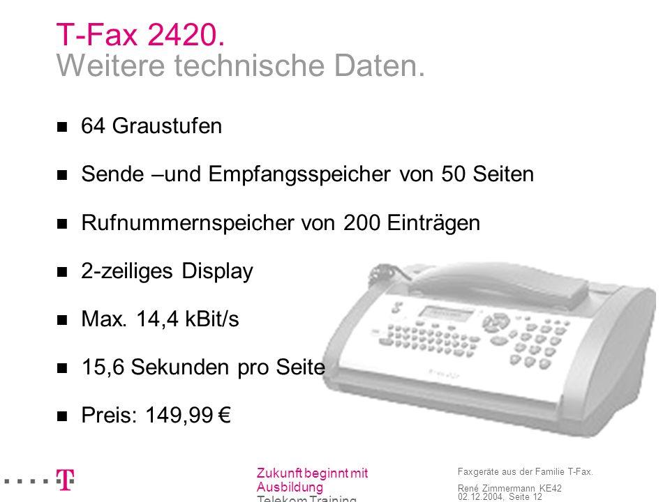 T-Fax 2420. Weitere technische Daten.
