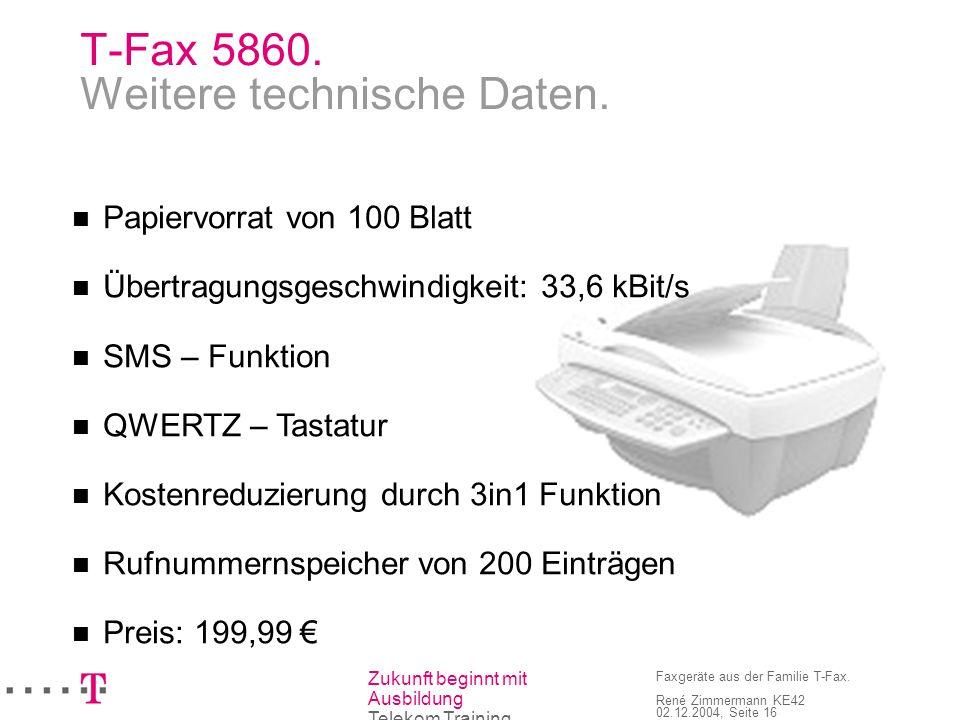 T-Fax 5860. Weitere technische Daten.