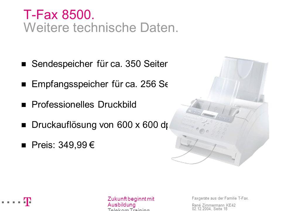 T-Fax 8500. Weitere technische Daten.