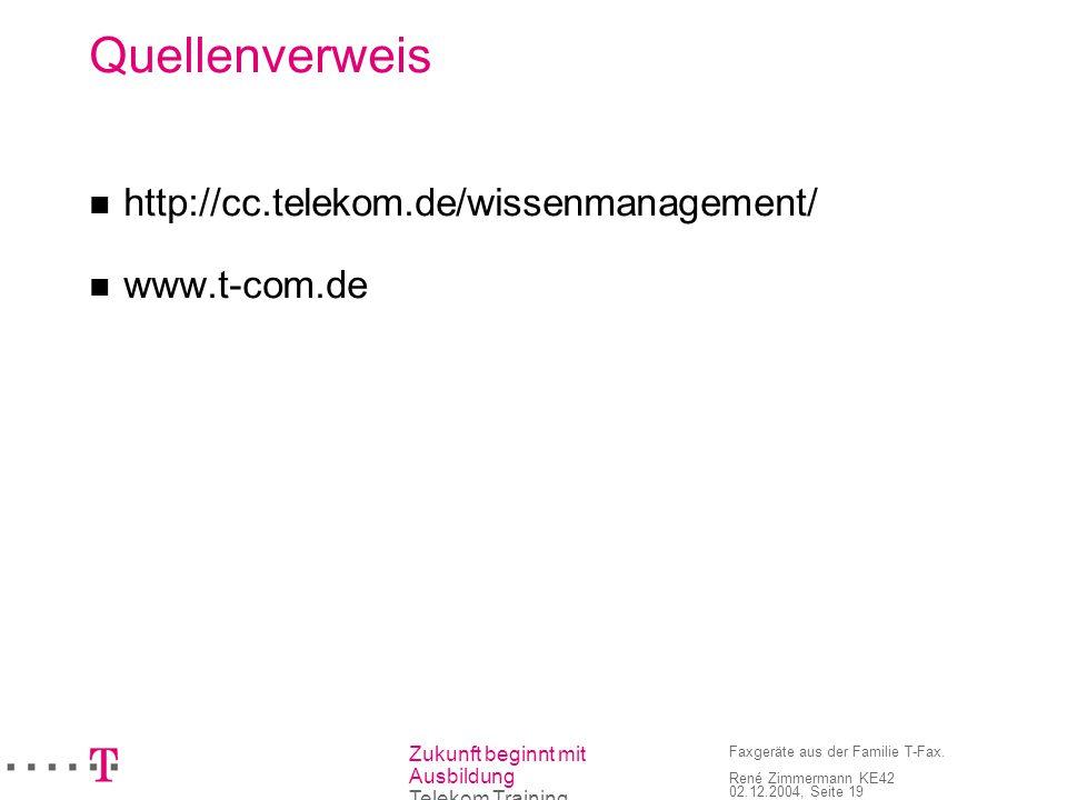 Quellenverweis http://cc.telekom.de/wissenmanagement/ www.t-com.de