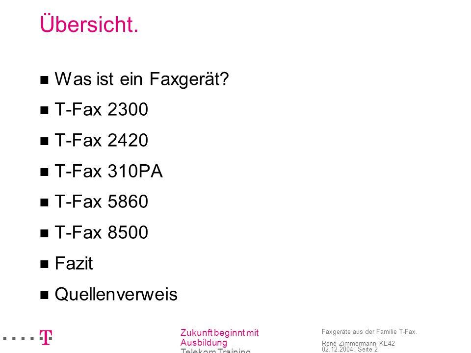 Übersicht. Was ist ein Faxgerät T-Fax 2300 T-Fax 2420 T-Fax 310PA