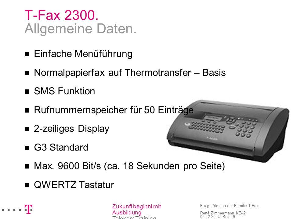 T-Fax 2300. Allgemeine Daten.