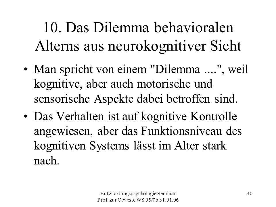 10. Das Dilemma behavioralen Alterns aus neurokognitiver Sicht