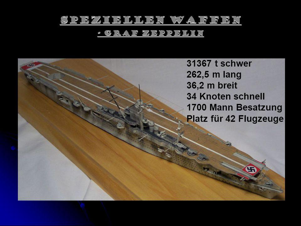 Speziellen Waffen 31367 t schwer 262,5 m lang 36,2 m breit