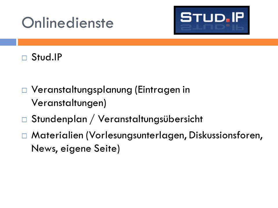 Onlinedienste Stud.IP. Veranstaltungsplanung (Eintragen in Veranstaltungen) Stundenplan / Veranstaltungsübersicht.