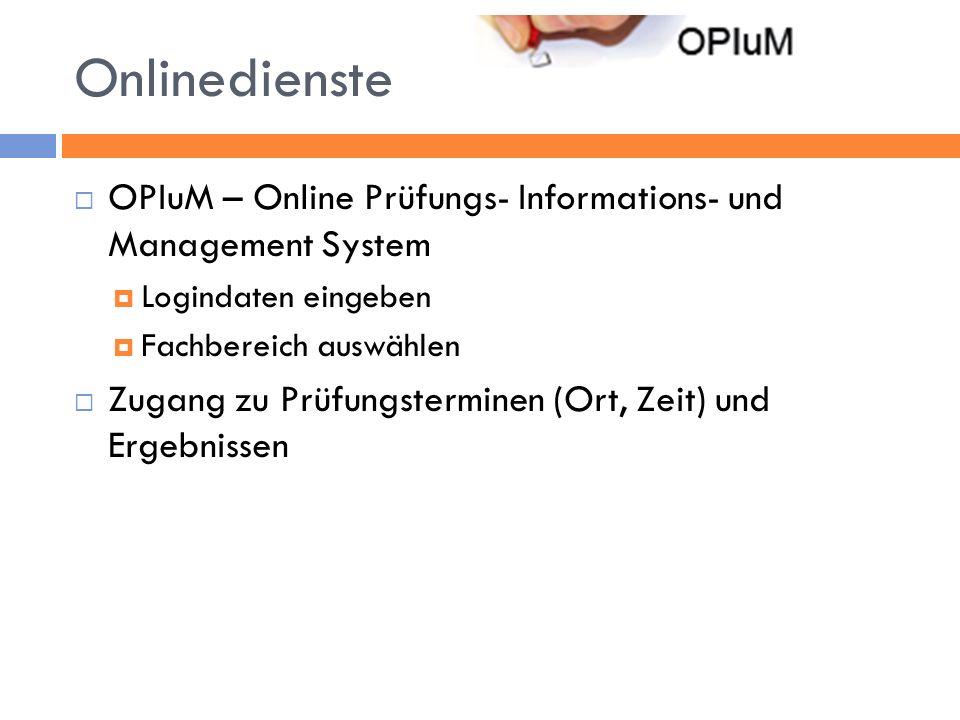 Onlinedienste OPIuM – Online Prüfungs- Informations- und Management System. Logindaten eingeben. Fachbereich auswählen.