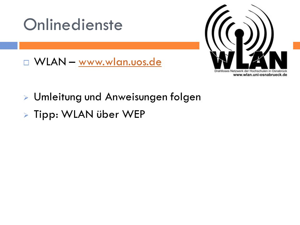 Onlinedienste WLAN – www.wlan.uos.de Umleitung und Anweisungen folgen