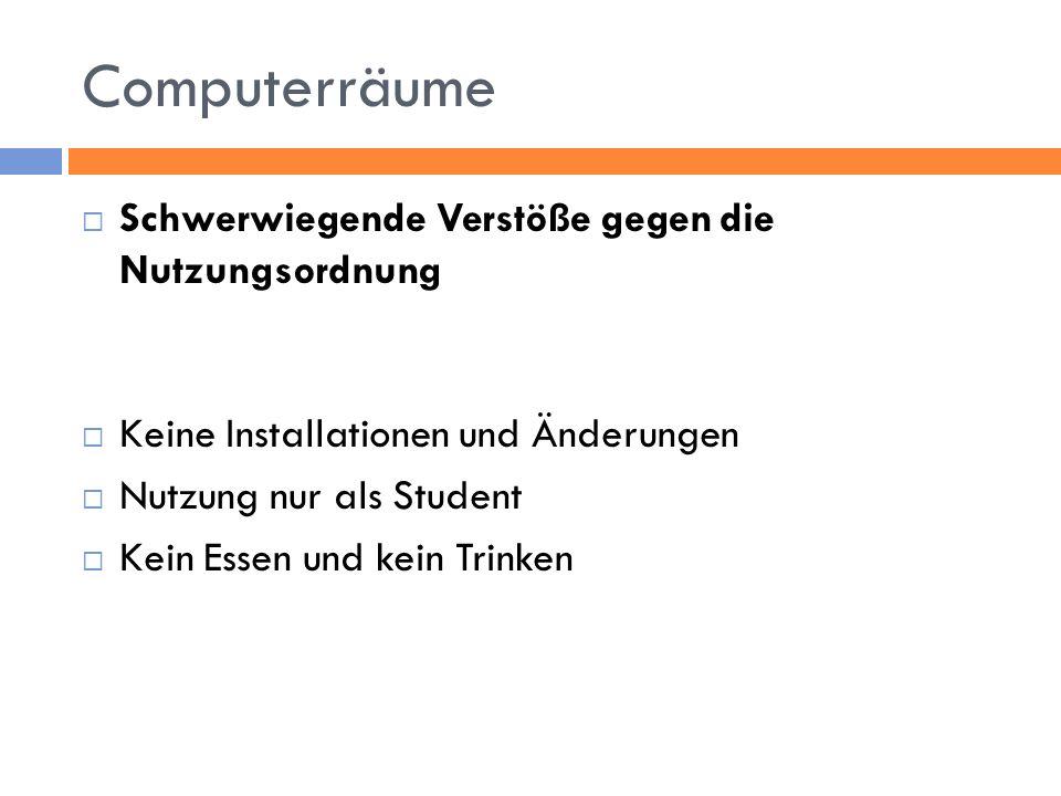 Computerräume Schwerwiegende Verstöße gegen die Nutzungsordnung
