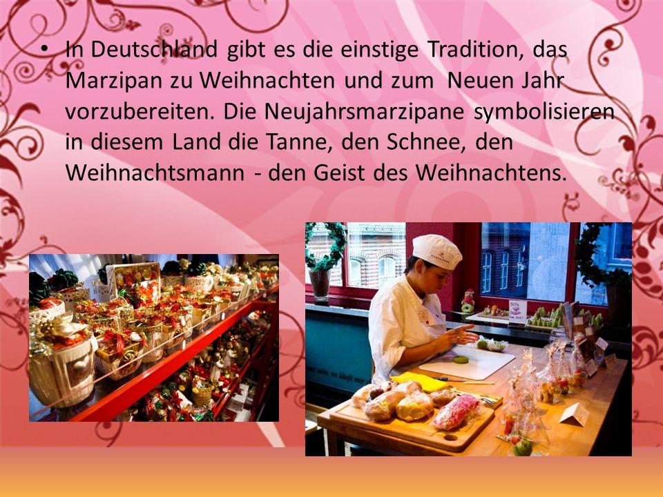In Deutschland gibt es die einstige Tradition, das Marzipan zu Weihnachten und zum Neuen Jahr vorzubereiten.