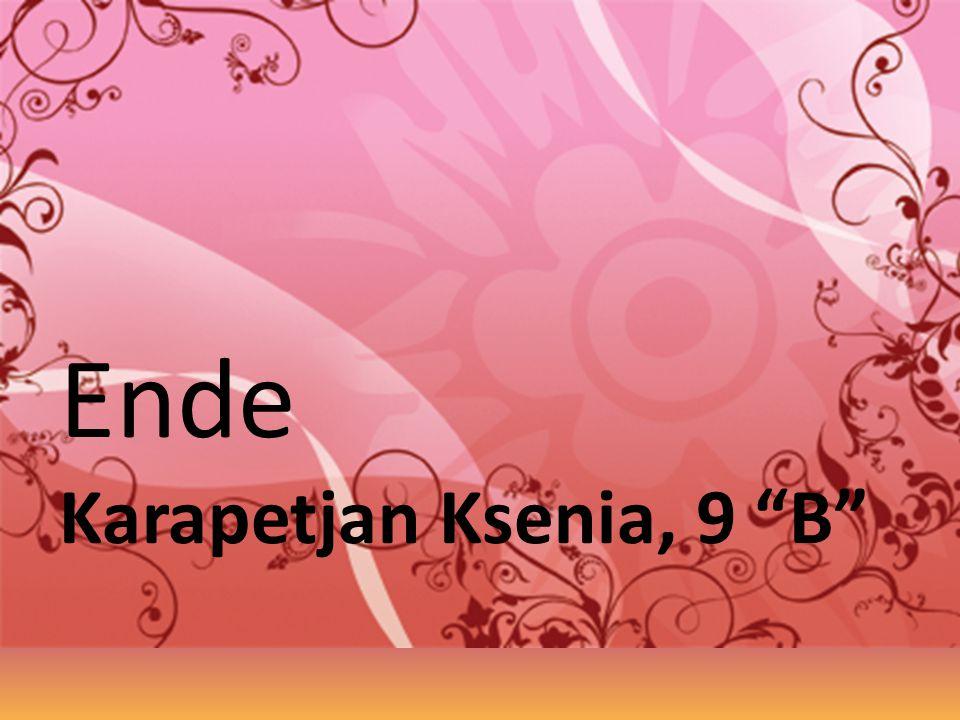Ende Karapetjan Ksenia, 9 B