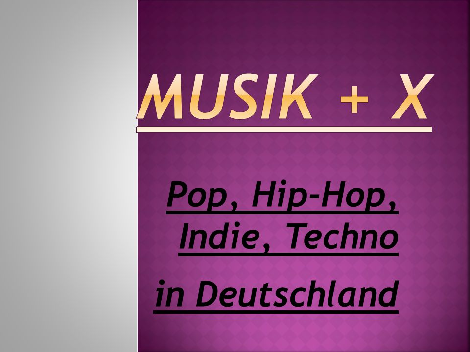 Pop, Hip-Hop, Indie, Techno in Deutschland