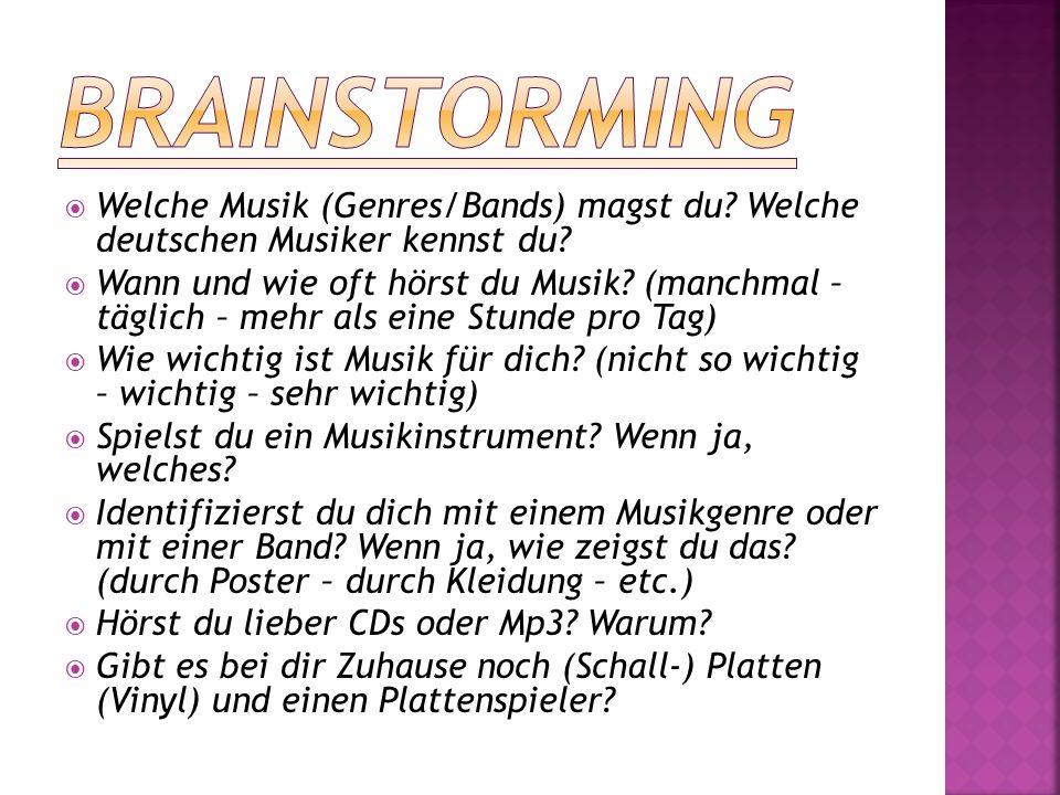 Brainstorming Welche Musik (Genres/Bands) magst du Welche deutschen Musiker kennst du