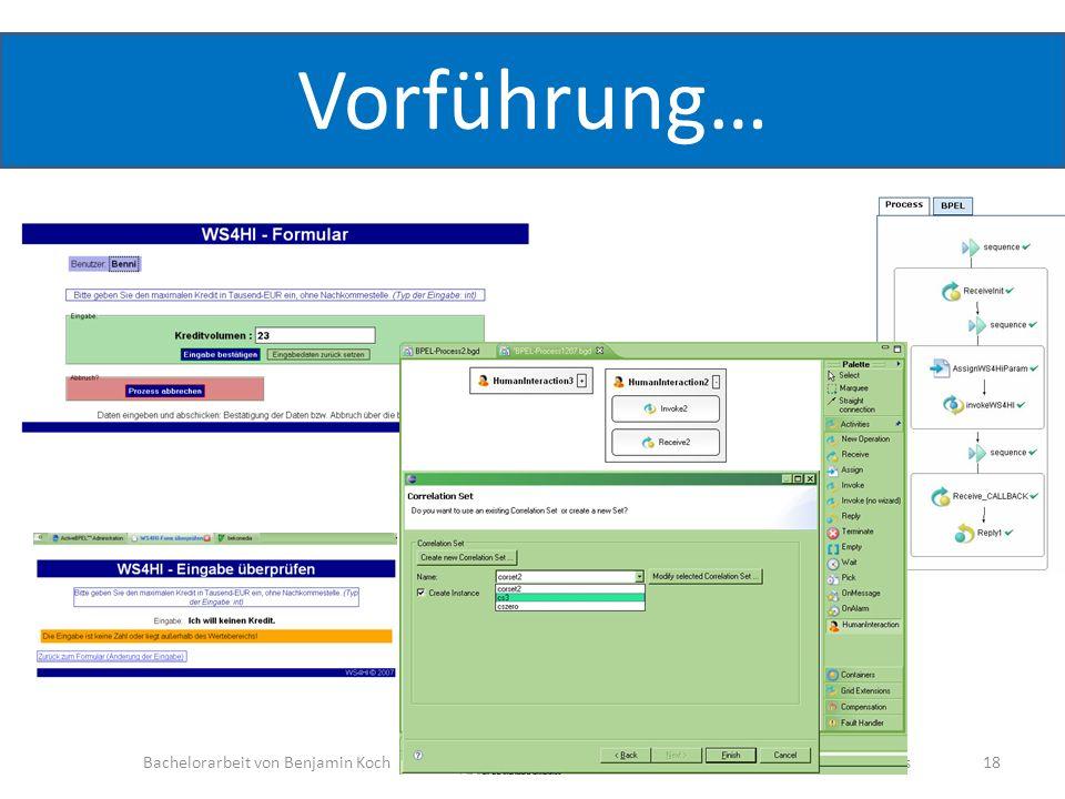 Vorführung… Bachelorarbeit von Benjamin Koch Thema: Modellierung interaktiver WS Workflows 18