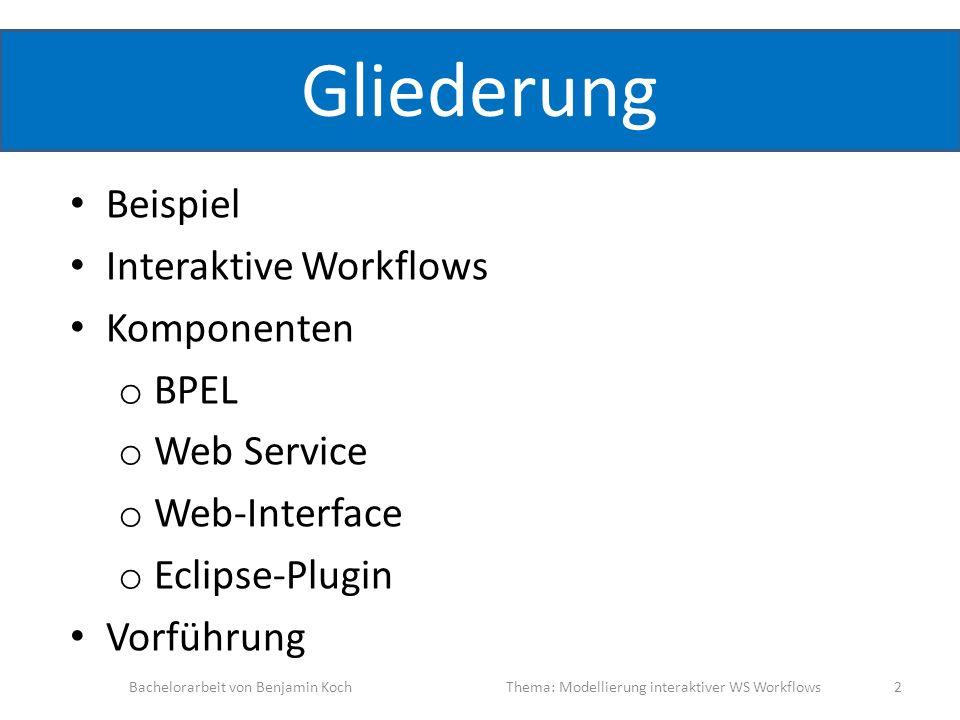 Gliederung Beispiel Interaktive Workflows Komponenten BPEL Web Service
