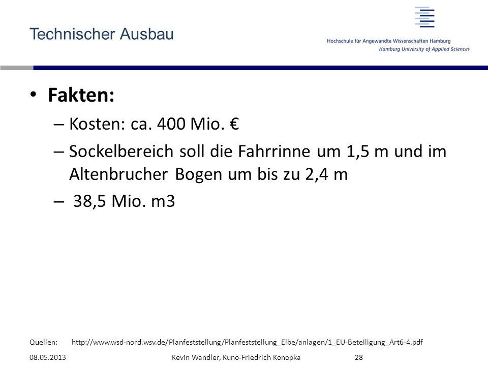 Fakten: Kosten: ca. 400 Mio. €
