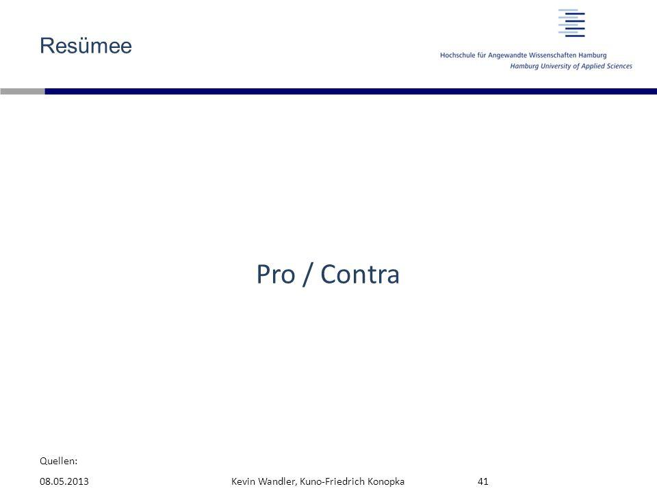 Resümee Pro / Contra 08.05.2013 Kevin Wandler, Kuno-Friedrich Konopka