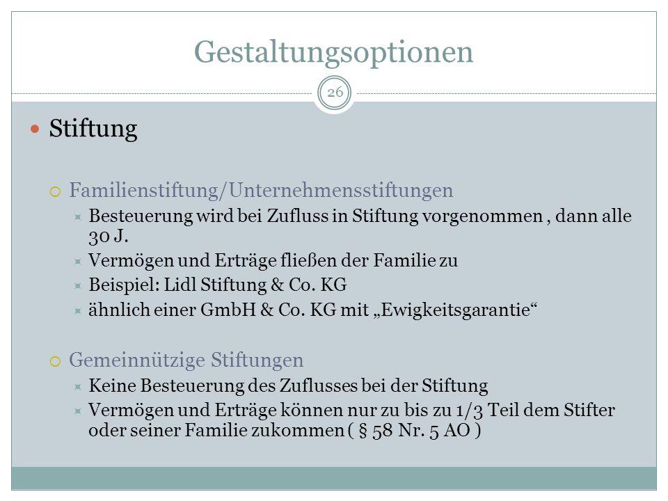Gestaltungsoptionen Stiftung Familienstiftung/Unternehmensstiftungen