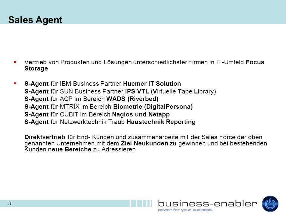 Sales Agent Vertrieb von Produkten und Lösungen unterschiedlichster Firmen in IT-Umfeld Focus Storage.
