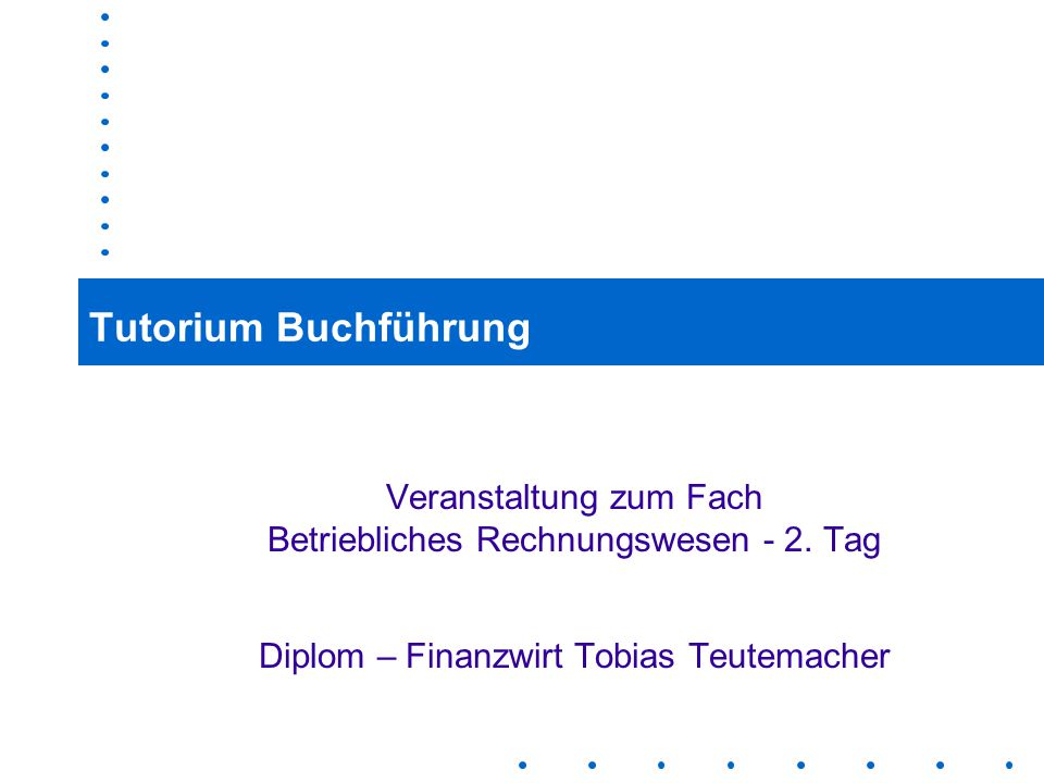Tutorium Buchführung Veranstaltung zum Fach Betriebliches Rechnungswesen - 2.