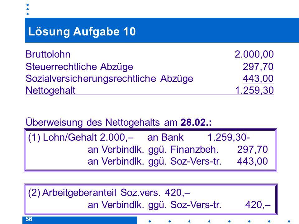 Lösung Aufgabe 10 Bruttolohn 2.000,00 Steuerrechtliche Abzüge 297,70