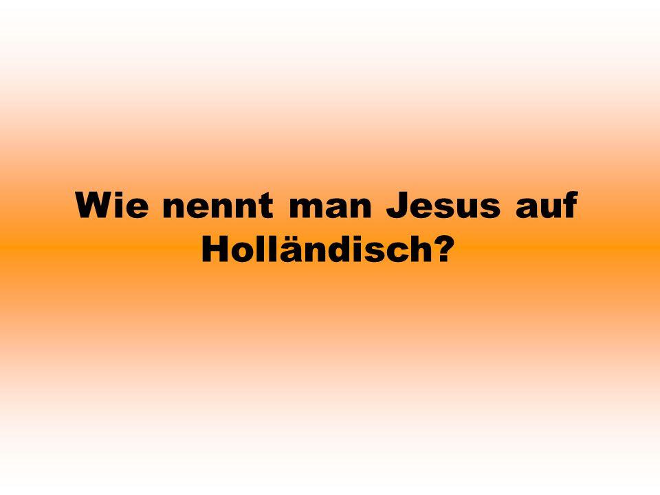 Wie nennt man Jesus auf Holländisch