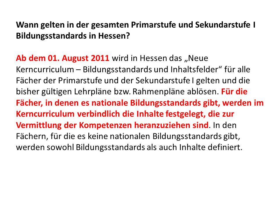 Wann gelten in der gesamten Primarstufe und Sekundarstufe I Bildungsstandards in Hessen